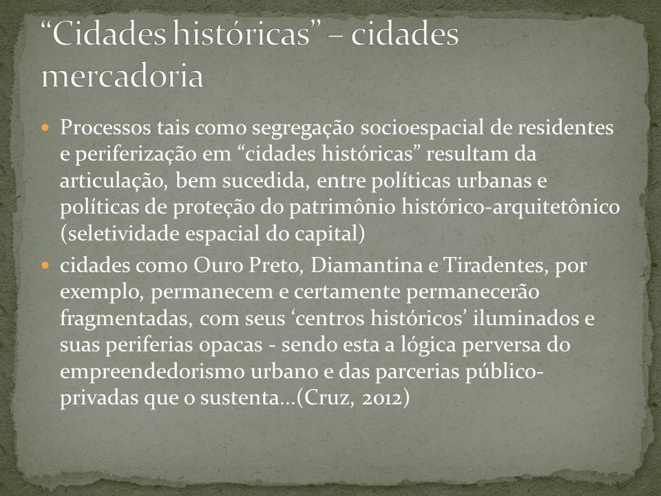Processos tais como segregação socioespacial de residentes e periferização em cidades históricas resultam da articulação, bem sucedida, entre política