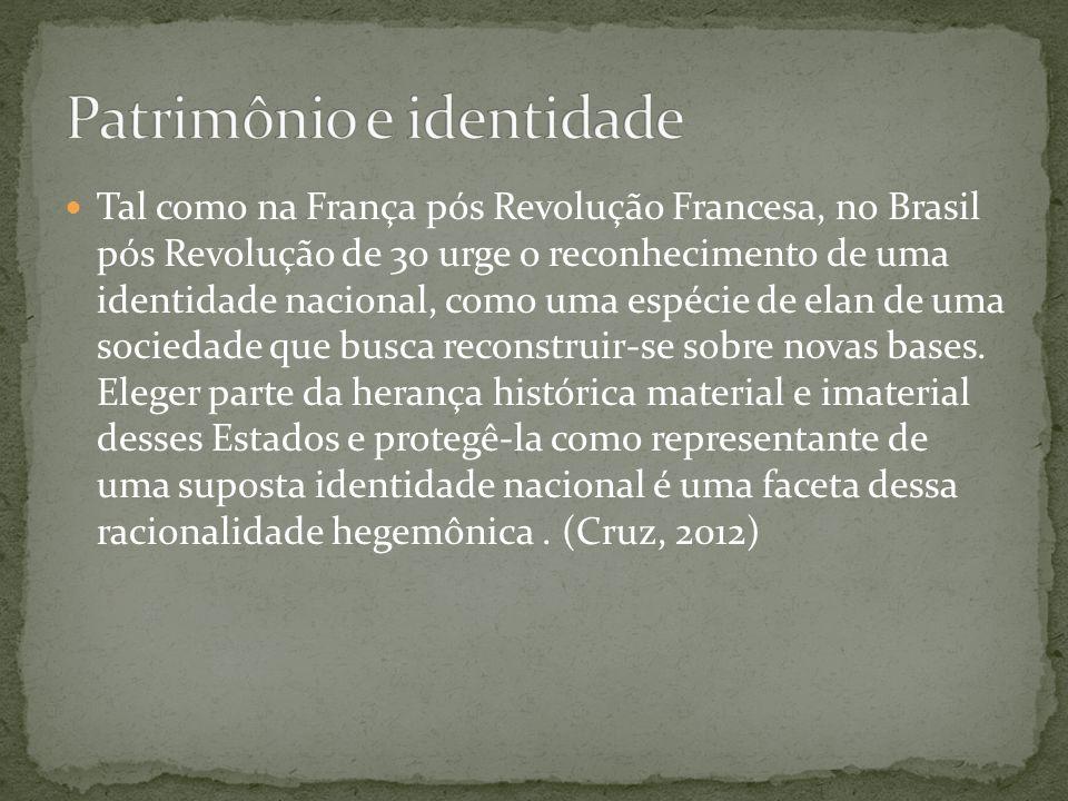 Tal como na França pós Revolução Francesa, no Brasil pós Revolução de 30 urge o reconhecimento de uma identidade nacional, como uma espécie de elan de