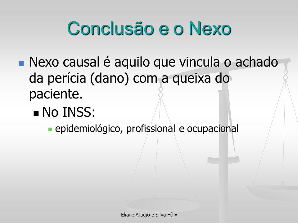 Conclusão e o Nexo Nexo causal é aquilo que vincula o achado da perícia (dano) com a queixa do paciente. Nexo causal é aquilo que vincula o achado da