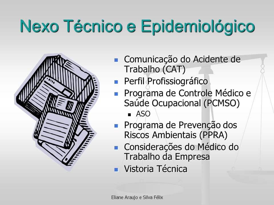 Nexo Técnico e Epidemiológico Comunicação do Acidente de Trabalho (CAT) Perfil Profissiográfico Programa de Controle Médico e Saúde Ocupacional (PCMSO