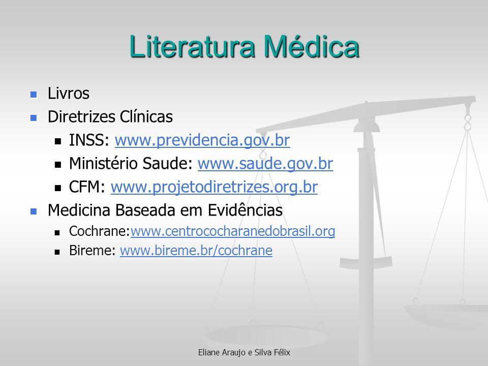 Literatura Médica Livros Livros Diretrizes Clínicas Diretrizes Clínicas INSS: www.previdencia.gov.br INSS: www.previdencia.gov.brwww.previdencia.gov.b