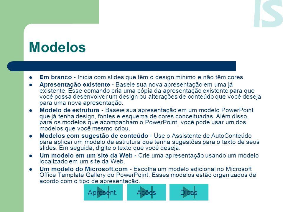 Modelos Em branco - Inicia com slides que têm o design mínimo e não têm cores. Apresentação existente - Baseie sua nova apresentação em uma já existen