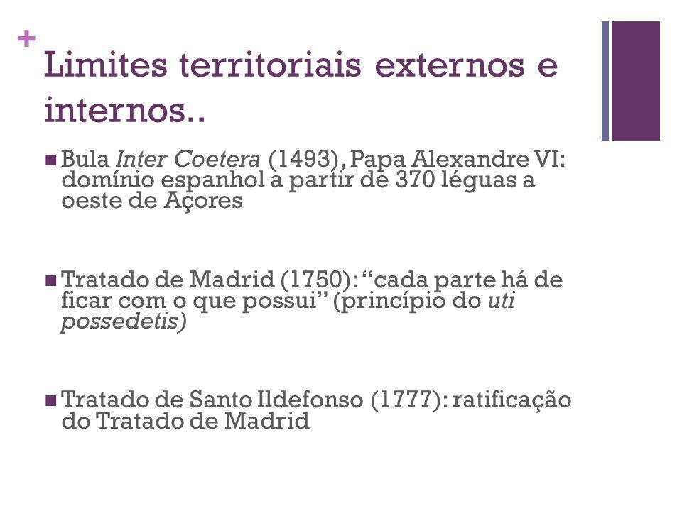 + Limites territoriais externos e internos.. Bula Inter Coetera (1493), Papa Alexandre VI: domínio espanhol a partir de 370 léguas a oeste de Açores T