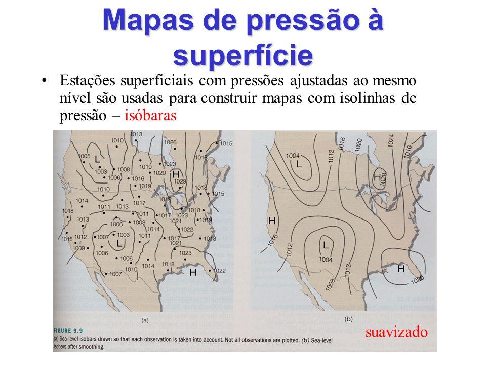 Mapas de pressão à superfície Estações superficiais com pressões ajustadas ao mesmo nível são usadas para construir mapas com isolinhas de pressão – i