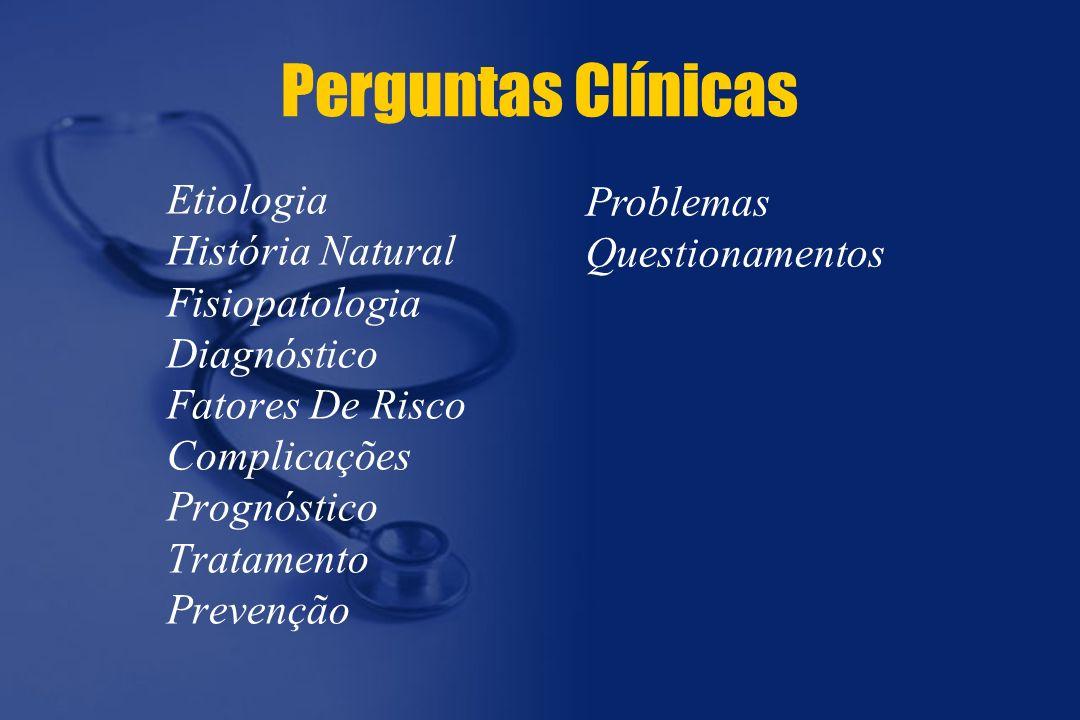 Etiologia História Natural Fisiopatologia Diagnóstico Fatores De Risco Complicações Prognóstico Tratamento Prevenção Perguntas Clínicas Problemas Questionamentos