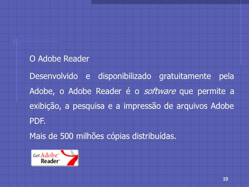 18 Geração de um arquivo PDF Através do Adobe Acrobat ou Adobe LiveCycle, comercializados pela Adobe Systems.