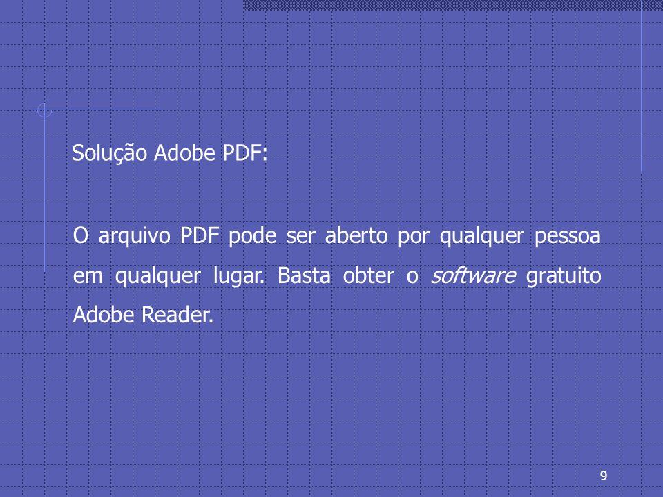 8 Problema: * Os usuários não podem abrir os arquivos recebidos por não disporem dos aplicativos usados na sua criação.