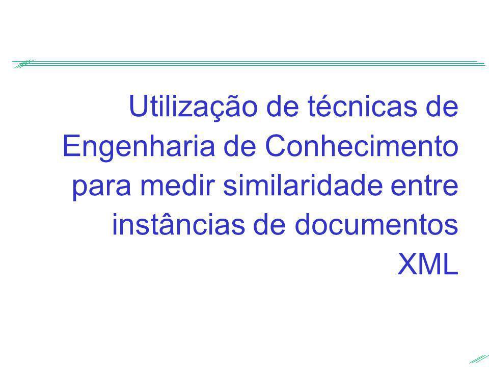 Utilização de técnicas de Engenharia de Conhecimento para medir similaridade entre instâncias de documentos XML