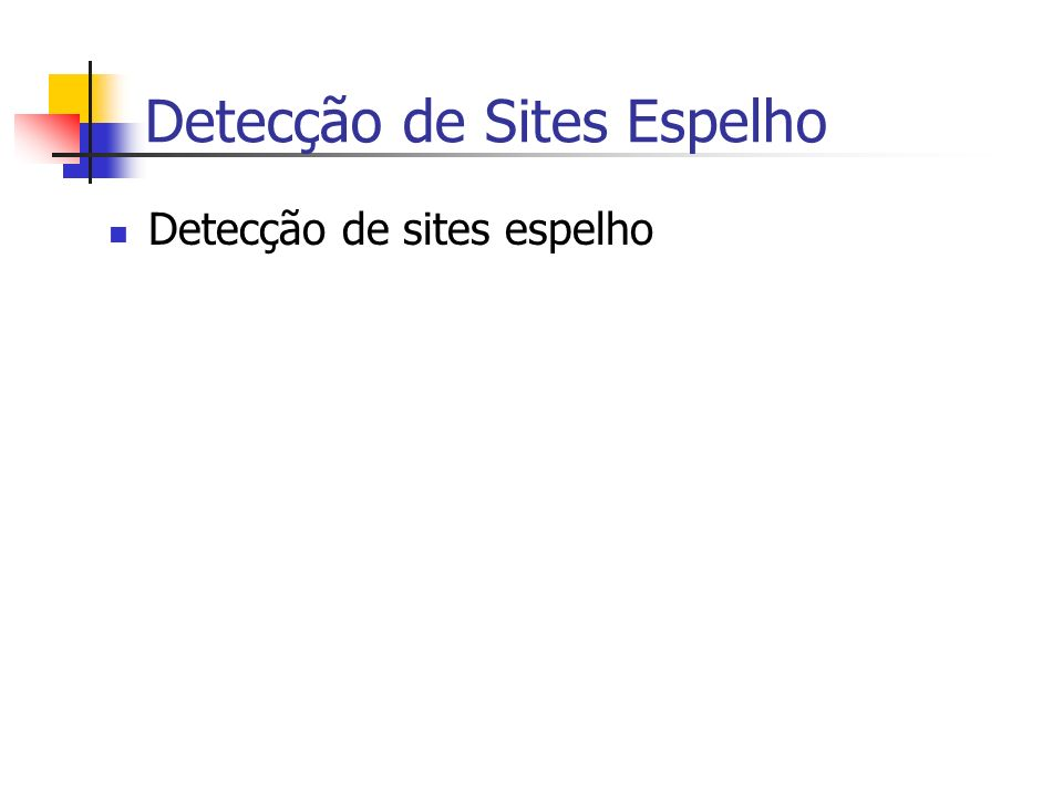 Detecção de Sites Espelho Detecção de sites espelho