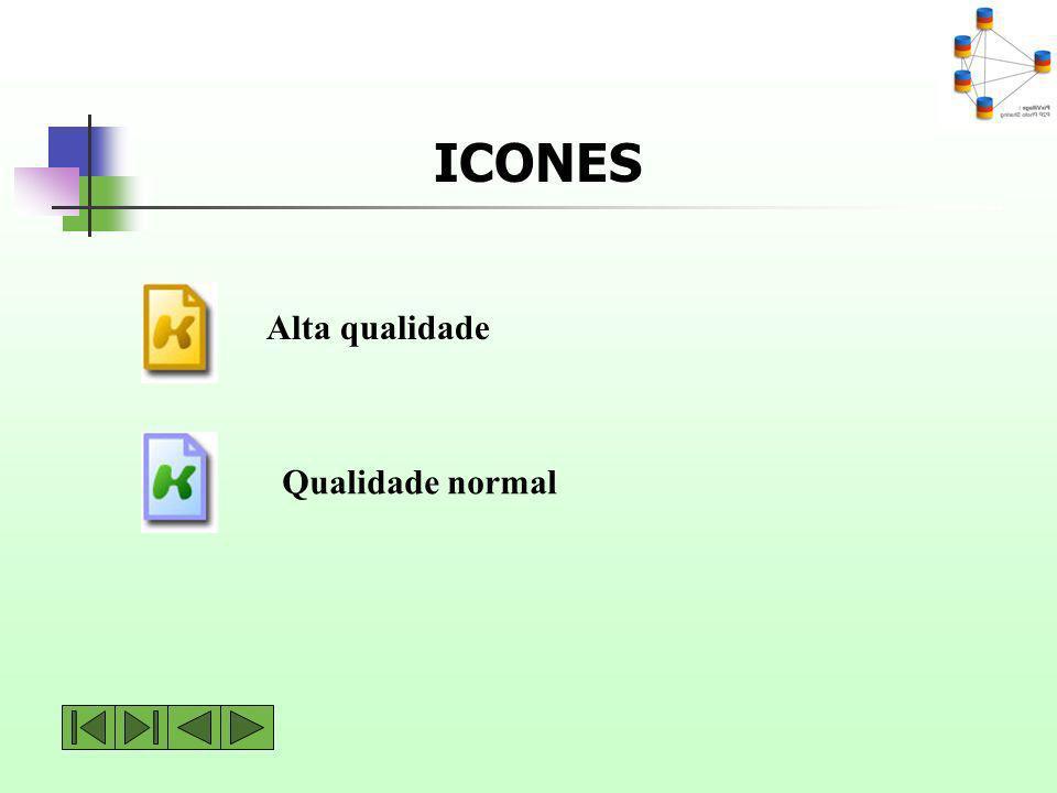 ICONES Alta qualidade Qualidade normal