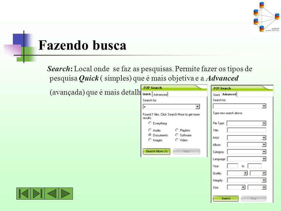 Fazendo busca Search: Local onde se faz as pesquisas. Permite fazer os tipos de pesquisa Quick ( simples) que é mais objetiva e a Advanced (avançada)