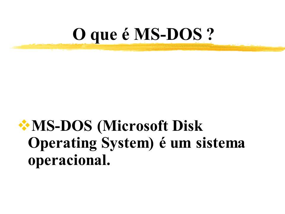 O que é MS-DOS ? MS-DOS (Microsoft Disk Operating System) é um sistema operacional.