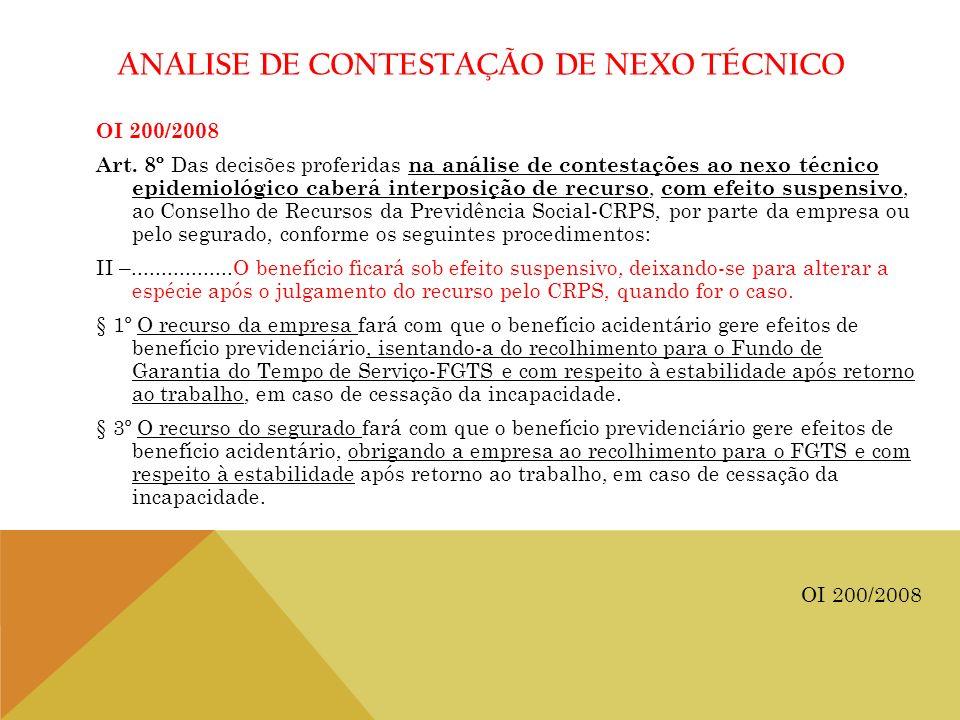 ANALISE DE CONTESTAÇÃO DE NEXO TÉCNICO OI 200/2008 Art. 8º Das decisões proferidas na análise de contestações ao nexo técnico epidemiológico caberá in