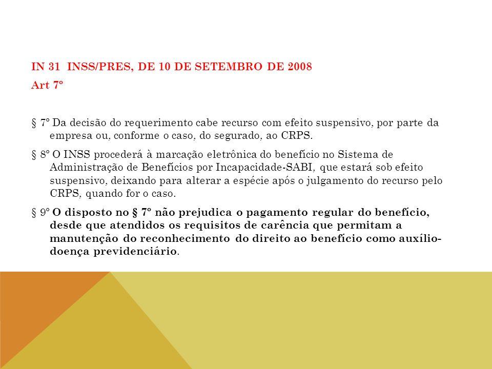 IN 31 INSS/PRES, DE 10 DE SETEMBRO DE 2008 Art 7º § 7º Da decisão do requerimento cabe recurso com efeito suspensivo, por parte da empresa ou, conform