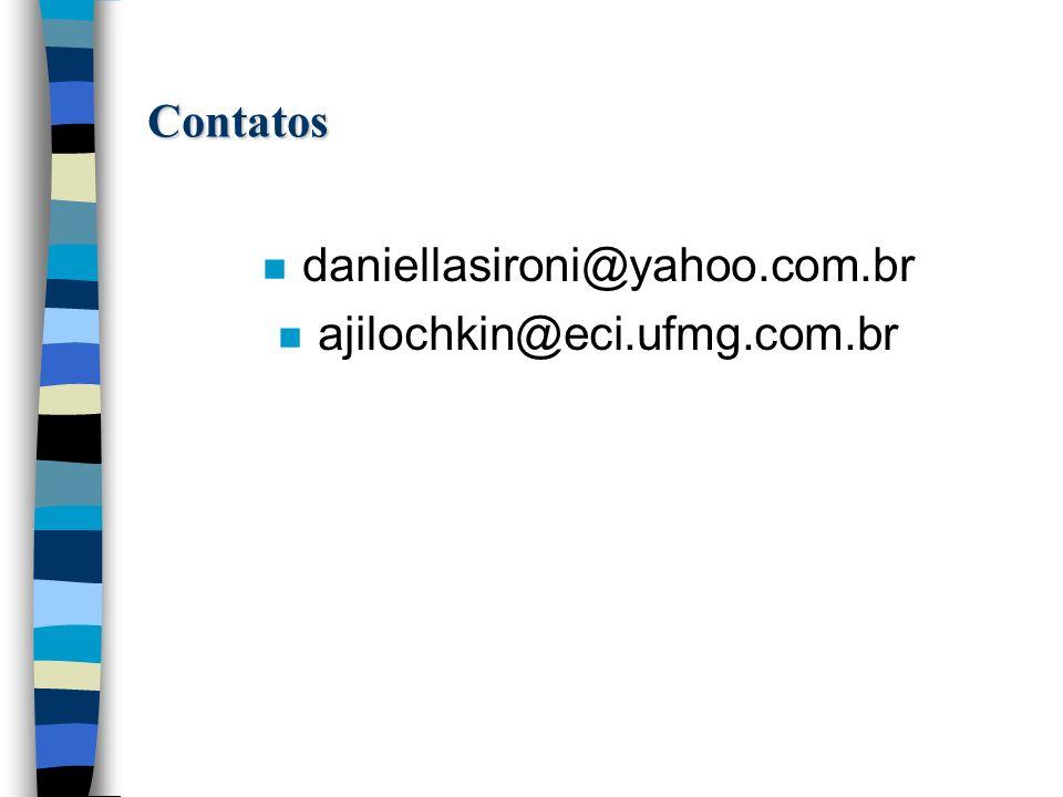 Contatos n daniellasironi@yahoo.com.br n ajilochkin@eci.ufmg.com.br