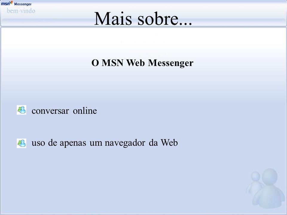 O MSN Web Messenger conversar online uso de apenas um navegador da Web Mais sobre...