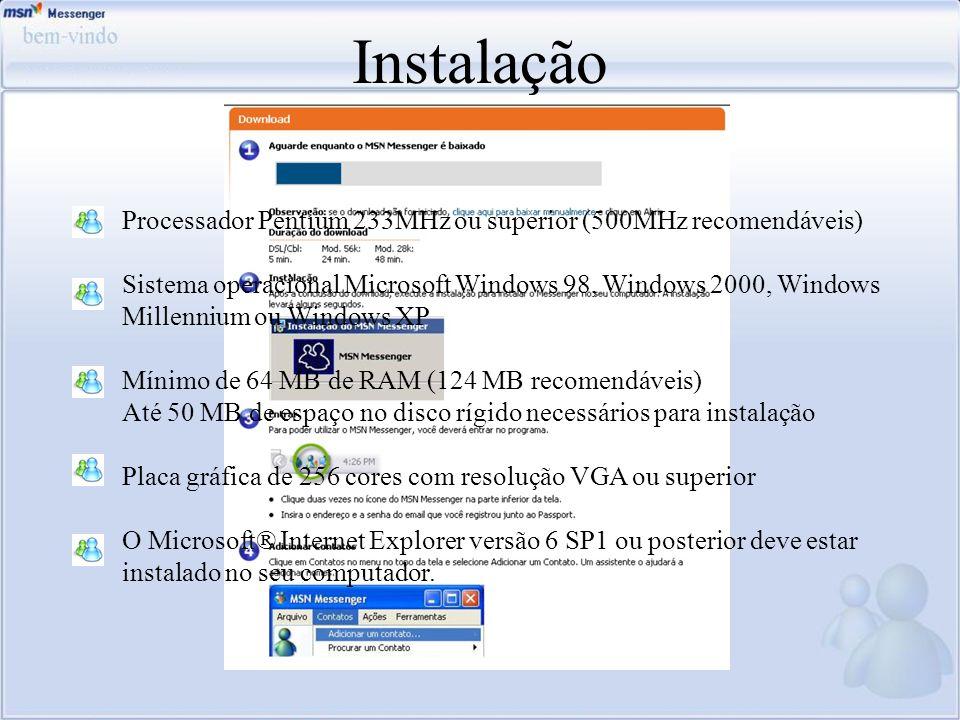 Instalação Processador Pentium 233MHz ou superior (500MHz recomendáveis) Sistema operacional Microsoft Windows 98, Windows 2000, Windows Millennium ou
