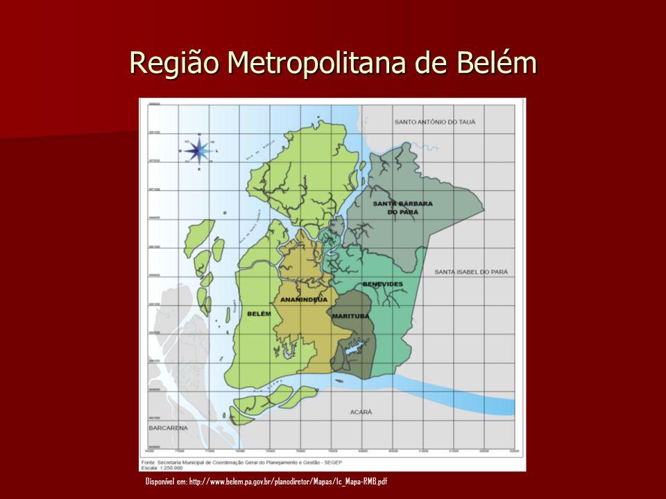 Região Metropolitana de Belém Disponível em: http://www.belem.pa.gov.br/planodiretor/Mapas/1c_Mapa-RMB.pdf