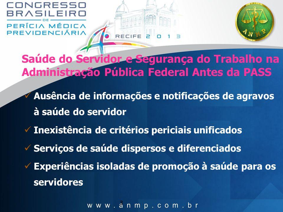 3 Ausência de informações e notificações de agravos à saúde do servidor Inexistência de critérios periciais unificados Serviços de saúde dispersos e d