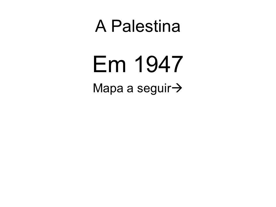 A Palestina Em 1947 Mapa a seguir