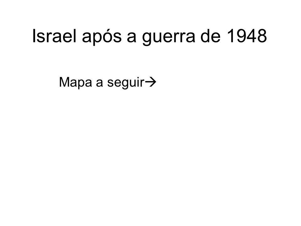 Israel após a guerra de 1948 Mapa a seguir