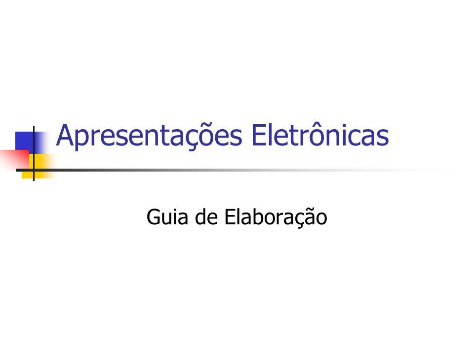 Apresentações Eletrônicas Guia de Elaboração