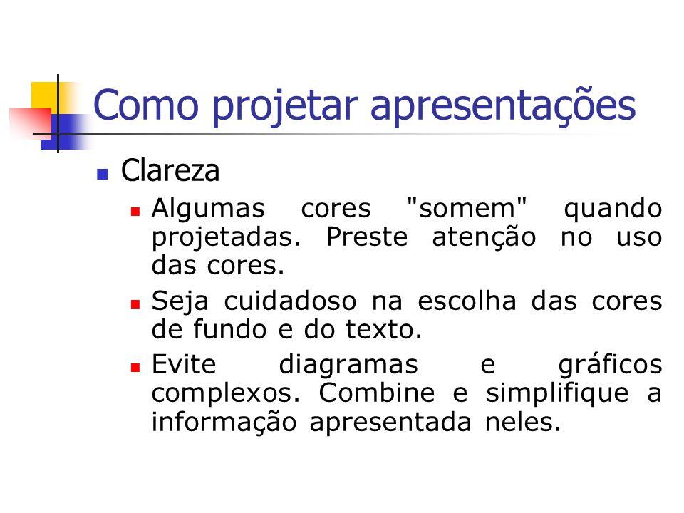Como projetar apresentações Coerência Slides devem seguir uma seqüência lógica.