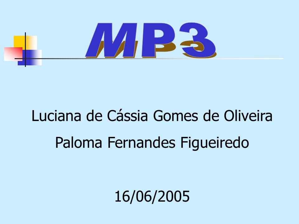 Luciana de Cássia Gomes de Oliveira Paloma Fernandes Figueiredo 16/06/2005