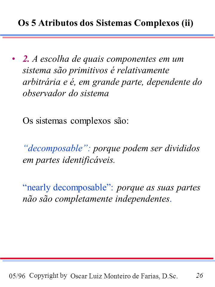 Oscar Luiz Monteiro de Farias, D.Sc.05/96 Copyright by26 2. A escolha de quais componentes em um sistema são primitivos é relativamente arbitrária e é