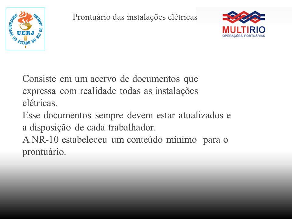 Prontuário das instalações elétricas Consiste em um acervo de documentos que expressa com realidade todas as instalações elétricas. Esse documentos se