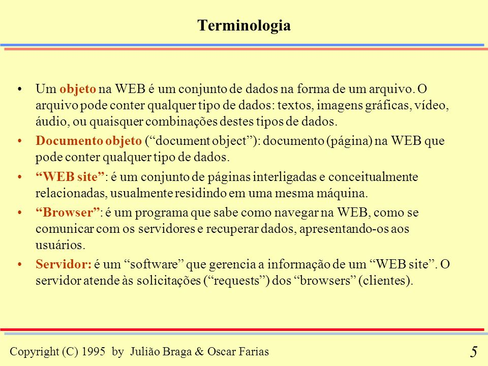 Copyright (C) 1995 by Julião Braga & Oscar Farias 56 Standard Generalized Markup Language (iv) –ii) Um prólogo, incluindo uma ou mais declarações de tipos de documentos, relações de elementos e atributos, e referências que podem ser representadas por markup.
