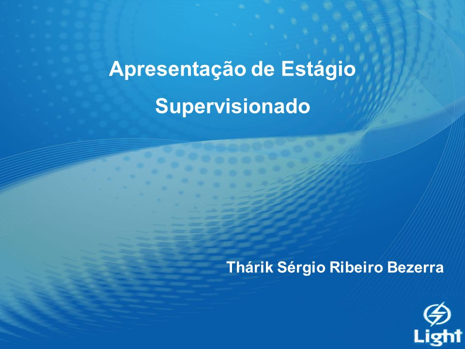 Apresentação de Estágio Supervisionado Thárik Sérgio Ribeiro Bezerra