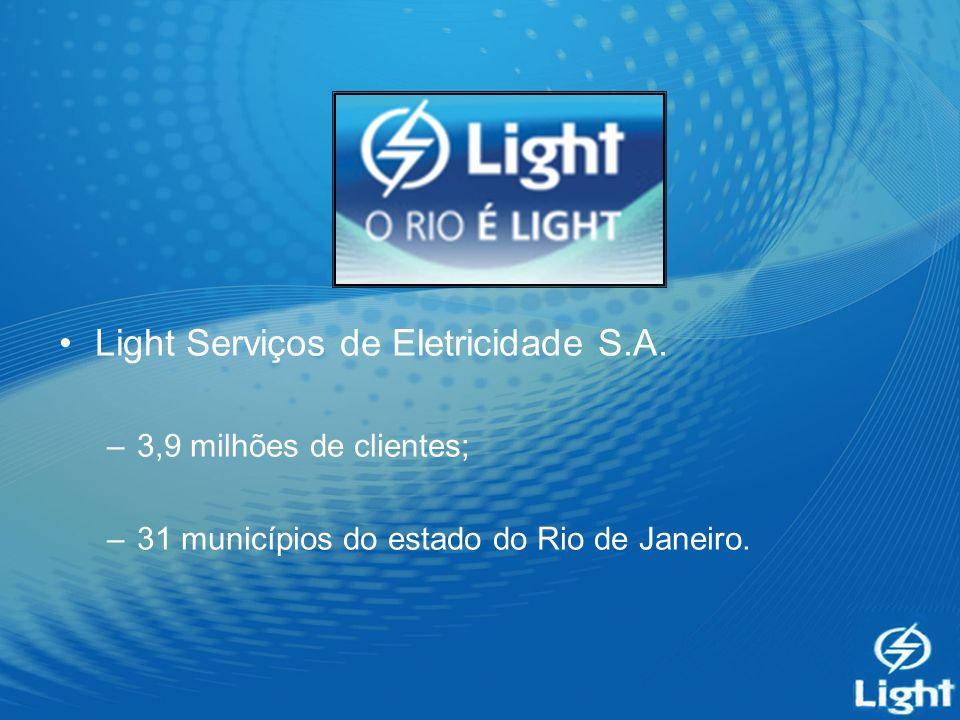 Light Serviços de Eletricidade S.A. –3,9 milhões de clientes; –31 municípios do estado do Rio de Janeiro.