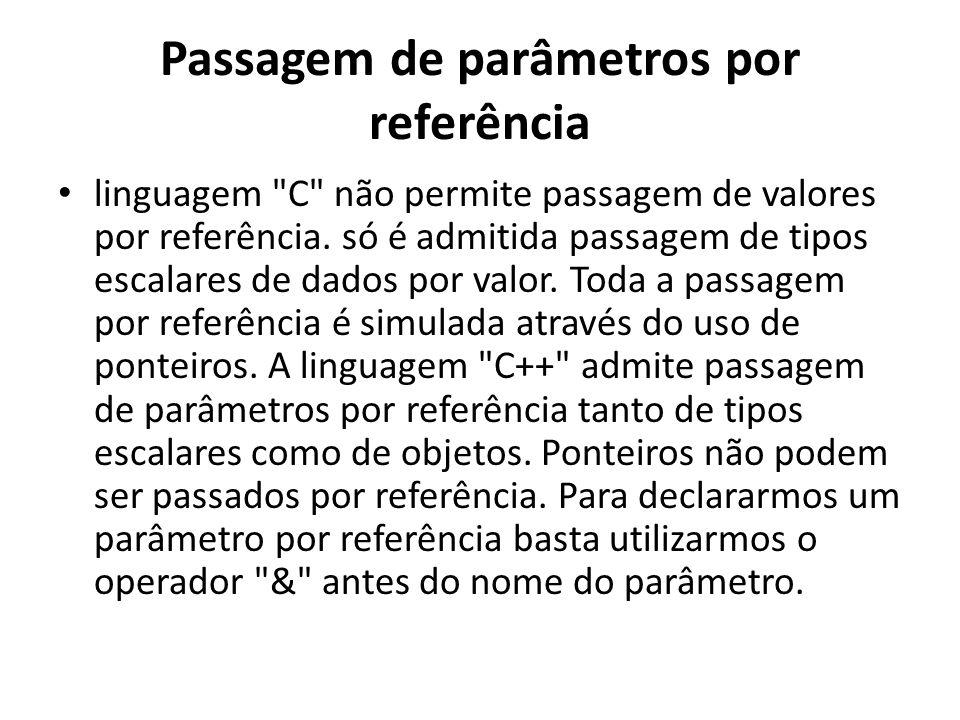 Passagem de parâmetros por referência linguagem C não permite passagem de valores por referência.