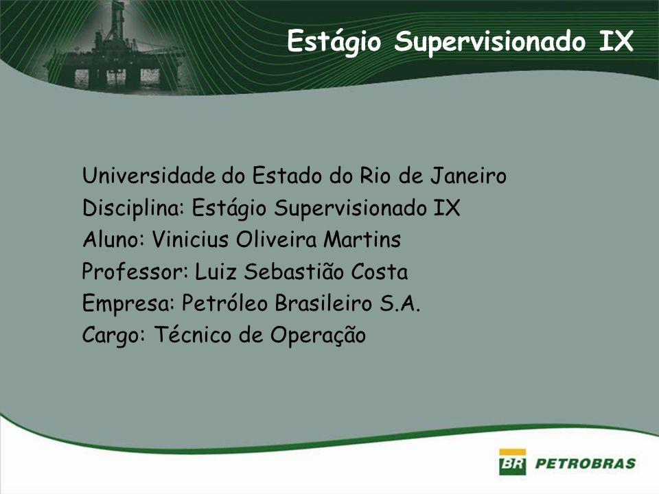 Estágio Supervisionado IX Universidade do Estado do Rio de Janeiro Disciplina: Estágio Supervisionado IX Aluno: Vinicius Oliveira Martins Professor: L