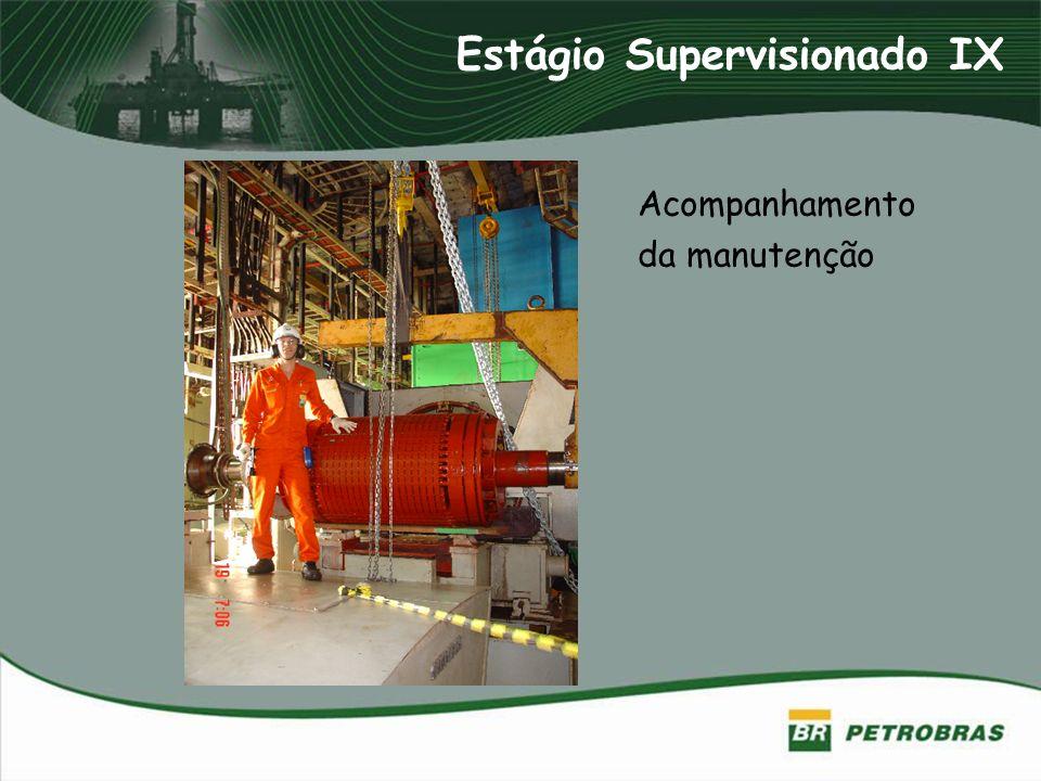 Estágio Supervisionado IX Acompanhamento da manutenção
