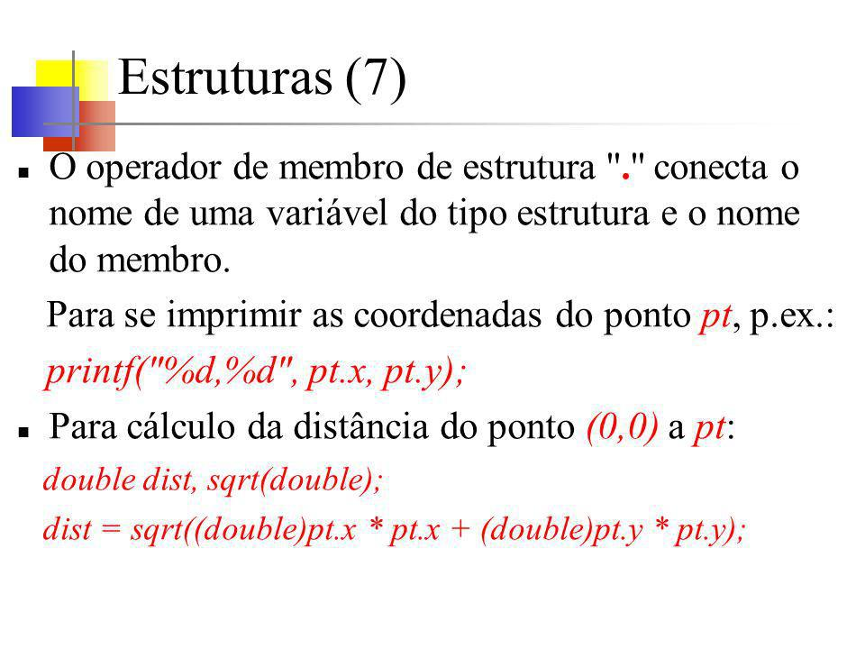 Estruturas e funções (10) O operador de estruturas.
