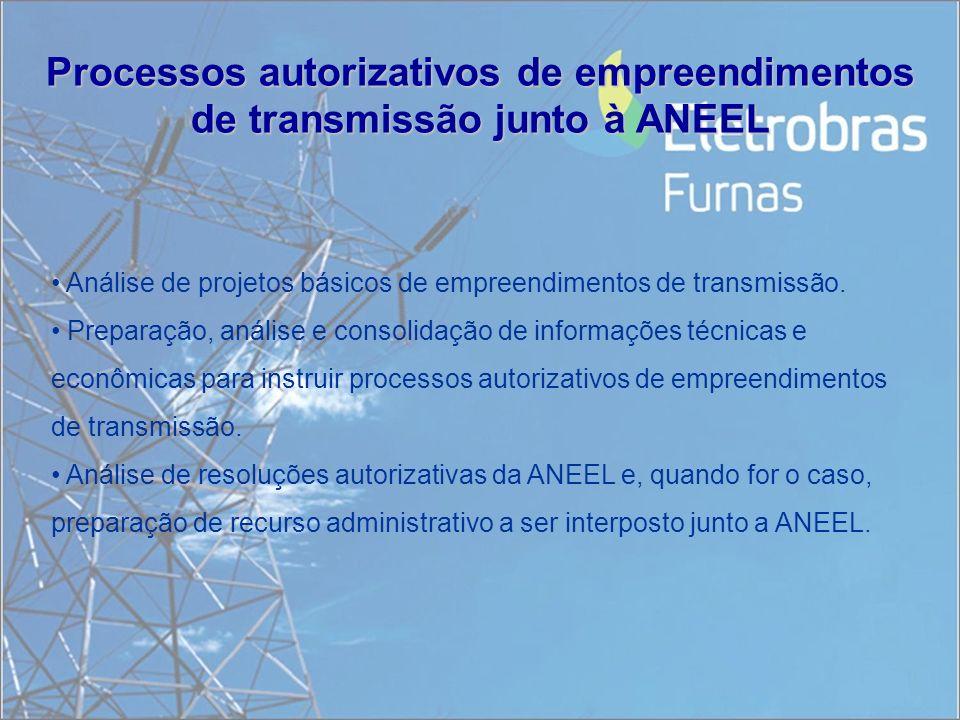 Processos autorizativos de empreendimentos de transmissão junto à ANEEL Análise de projetos básicos de empreendimentos de transmissão. Preparação, aná