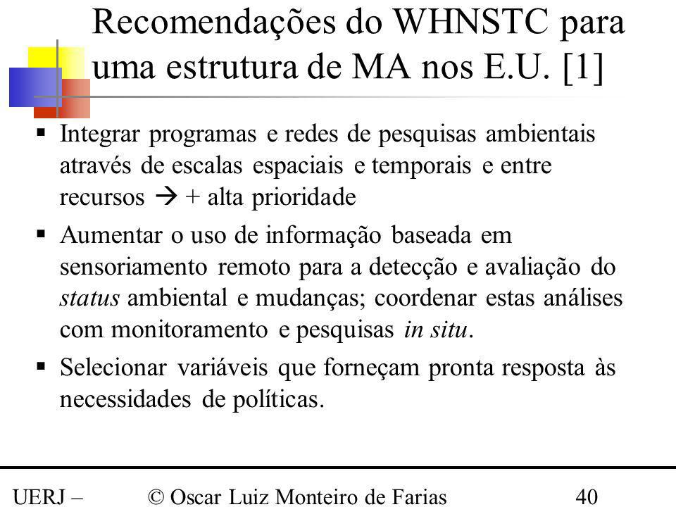 UERJ – Março 2008 © Oscar Luiz Monteiro de Farias40 Recomendações do WHNSTC para uma estrutura de MA nos E.U. [1] Integrar programas e redes de pesqui