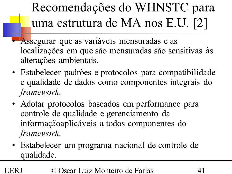 UERJ – Março 2008 © Oscar Luiz Monteiro de Farias41 Assegurar que as variáveis mensuradas e as localizações em que são mensuradas são sensitivas às al