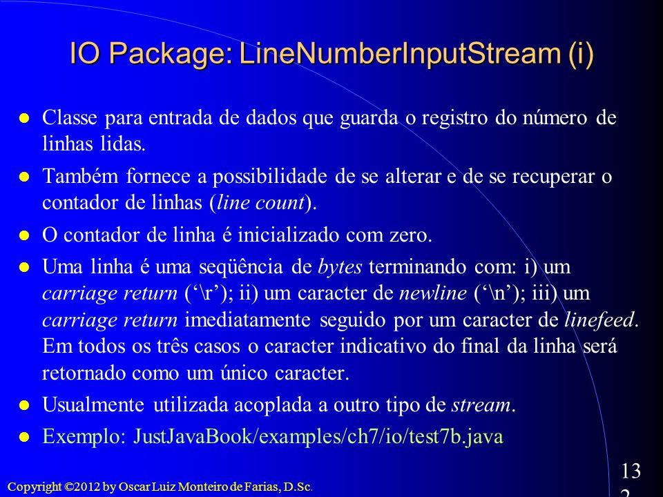 Copyright ©2012 by Oscar Luiz Monteiro de Farias, D.Sc. 132 Classe para entrada de dados que guarda o registro do número de linhas lidas. Também forne