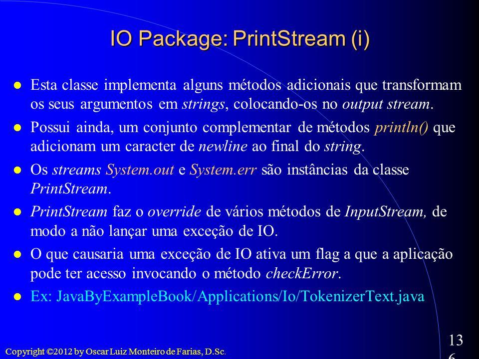 Copyright ©2012 by Oscar Luiz Monteiro de Farias, D.Sc. 136 Esta classe implementa alguns métodos adicionais que transformam os seus argumentos em str