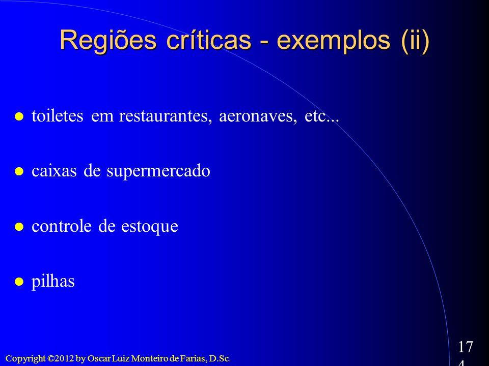Copyright ©2012 by Oscar Luiz Monteiro de Farias, D.Sc. 174 toiletes em restaurantes, aeronaves, etc... caixas de supermercado controle de estoque pil