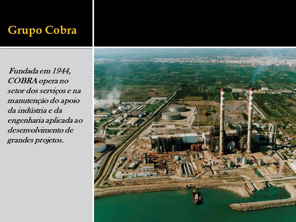 Grupo Cobra Fundada em 1944, COBRA opera no setor dos serviços e na manutenção do apoio da indústria e da engenharia aplicada ao desenvolvimento de gr