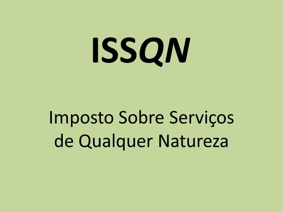 ISSQN Imposto Sobre Serviços de Qualquer Natureza