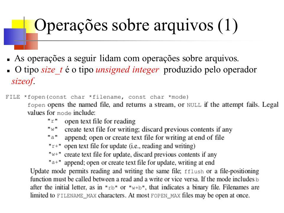 Operações sobre arquivos (1) As operações a seguir lidam com operações sobre arquivos.