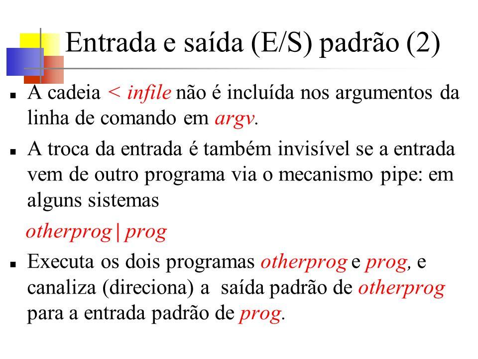 Entrada e saída (E/S) padrão (3) A função int putchar(int) é usada para saída.