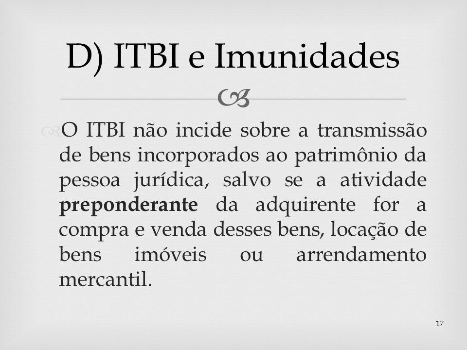 O ITBI não incide sobre a transmissão de bens incorporados ao patrimônio da pessoa jurídica, salvo se a atividade preponderante da adquirente for a co
