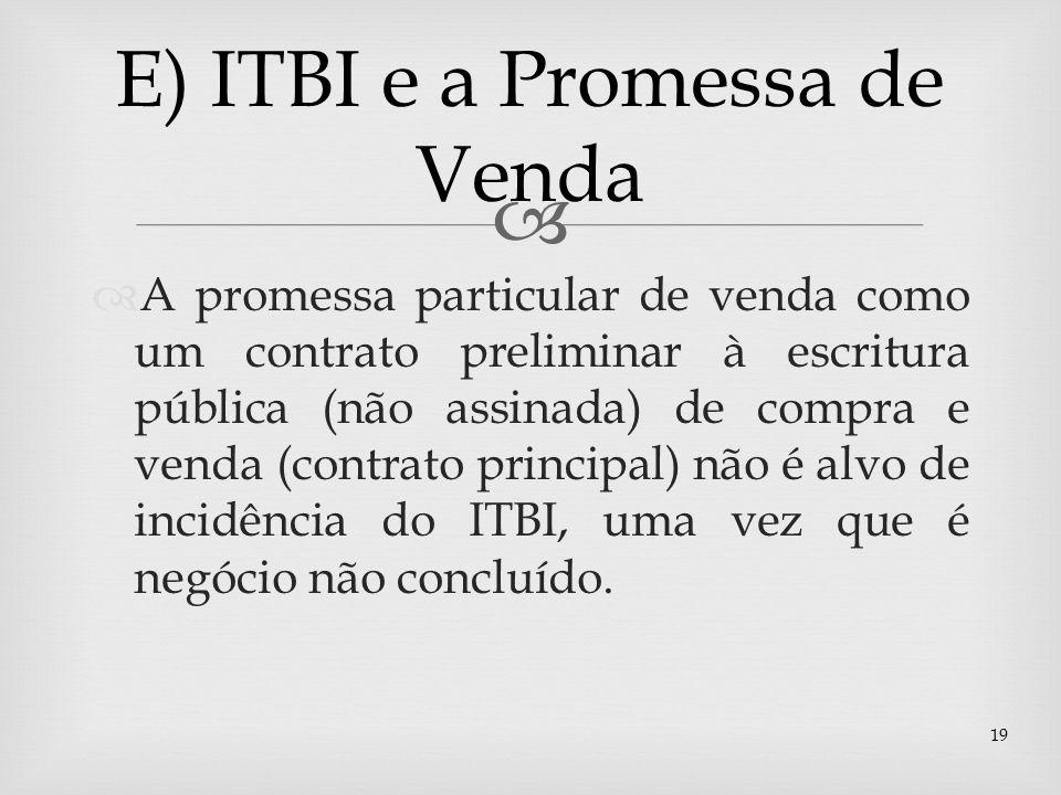 A promessa particular de venda como um contrato preliminar à escritura pública (não assinada) de compra e venda (contrato principal) não é alvo de inc