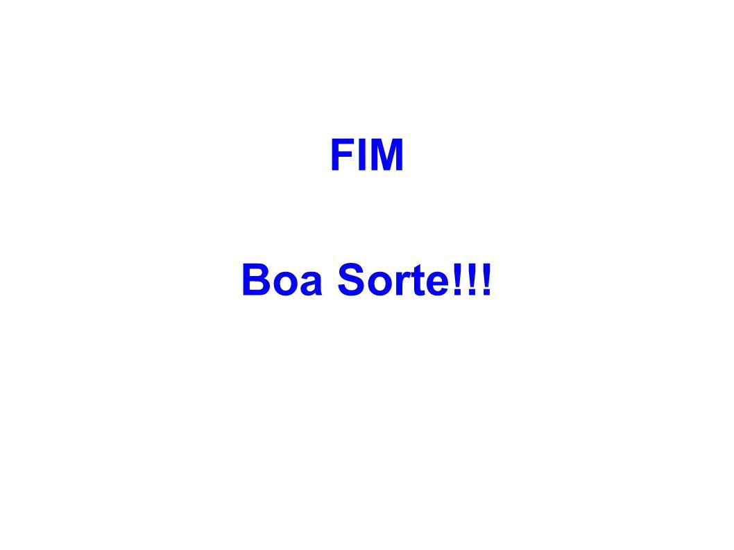 FIM Boa Sorte!!!